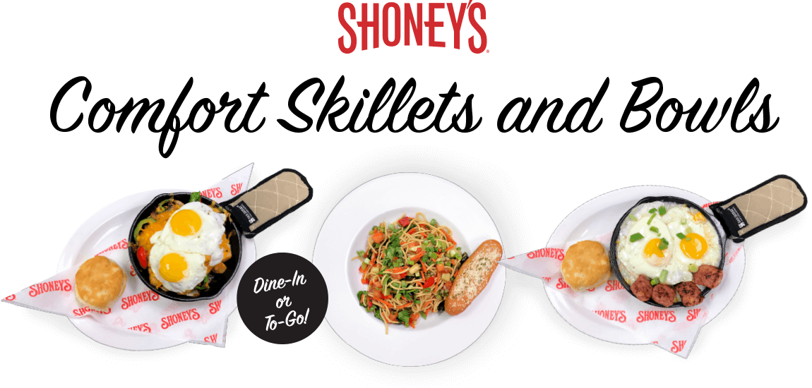 Shoney's Comfort Skillets and Bowls