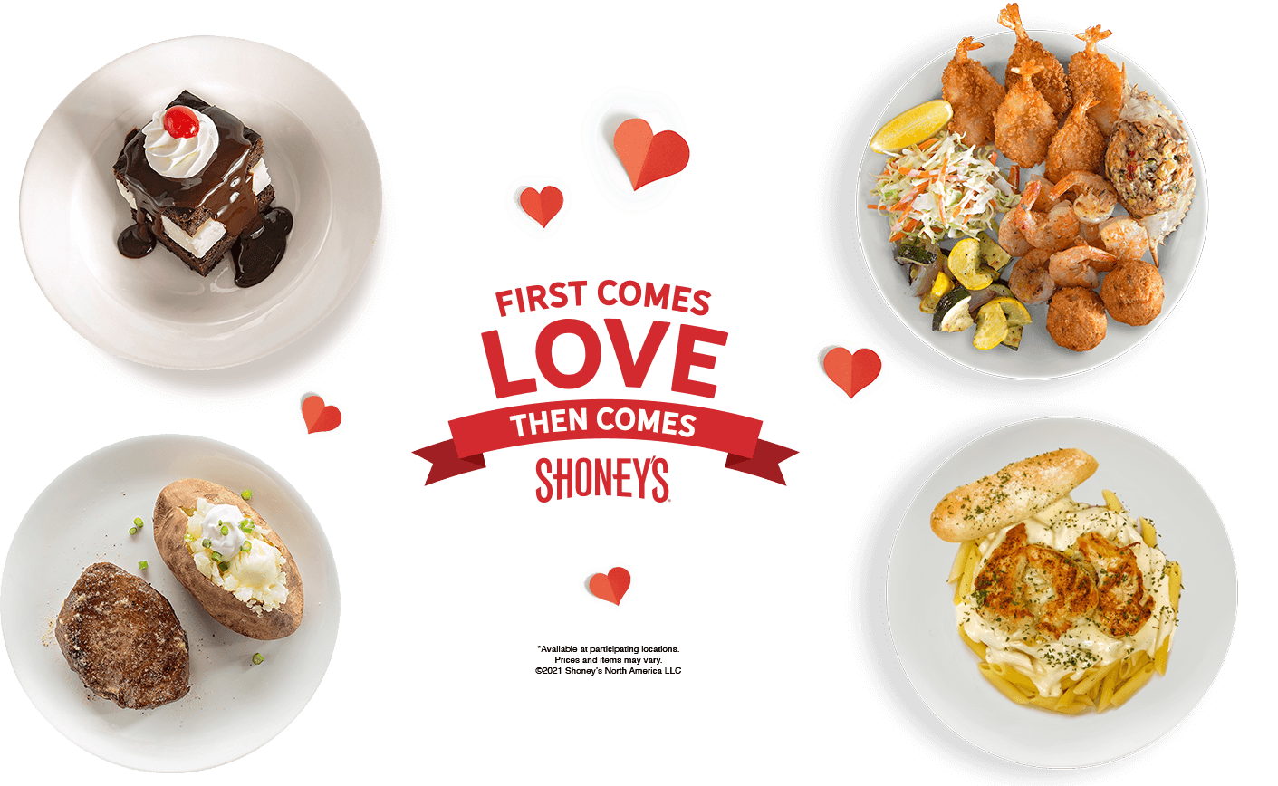 First Comes Love Then Comes Shoney's. Two can dine for $24.99.